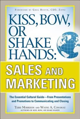 Kiss, Bow, or Shake Hands, Sales and Marketing By Morrison, Terri/ Conway, Wayne A.