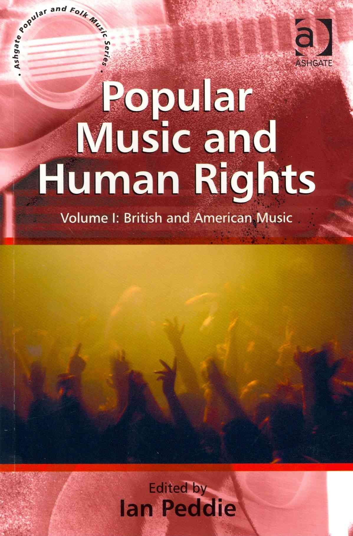 Popular Music and Human Rights By Peddie, Ia (EDT)