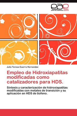 Editorial Acad Mica Espa Ola Empleo de Hidroxiapatitas Modificadas Como Catalizadores Para Hds. by Guerra Hernandez, Julia Teresa [Paperback] at Sears.com